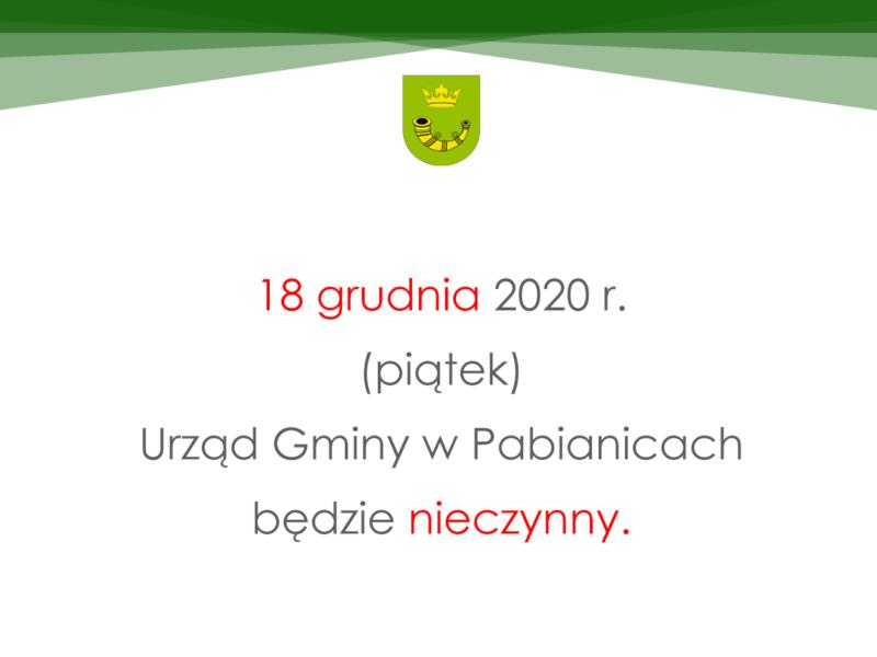 18 grudnia 2020 r. (piątek) Urząd Gminy wPabianicach będzie nieczynny.